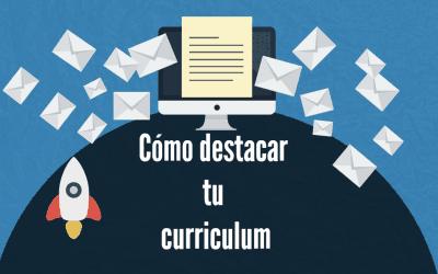 Cómo destacar tu curriculum